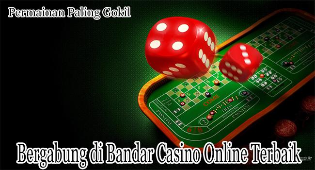 Bergabung di Bandar Casino Online Terbaik dari Indonesia